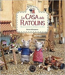 La Casa Dels Ratolins. Noves Aventures: Amazon.es: Karina Schaapman, Marina Espasa: Libros