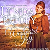 Mail Order Bride: Westward Joy: Montana Mail Order Brides, Book 16 | Linda Bridey