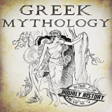 Greek Mythology: A Concise Guide to Ancient Gods, Heroes, Beliefs and Myths of Greek Mythology: Greek Mythology - Norse Mythology - Egyptian Mythology, Book 1 Audiobook by Hourly History Narrated by Bridger Conklin