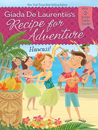 Hawaii! #6 (Recipe for Adventure) by Giada De Laurentiis, Brandi Dougherty
