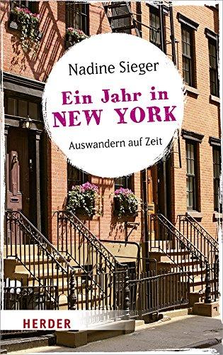 Ein Jahr in New York: Auswandern auf Zeit (HERDER spektrum)