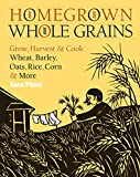 """Homegrown Whole Grains Grow, Harvest, and Cook Wheat, Barley, Oats, Rice, Corn and More"" av Sara Pitzer"