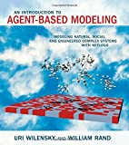 img - for An Introduction to Agent-Based Modeling: Modeling Natural, Social, and Engineered Complex Systems with NetLogo (MIT Press) book / textbook / text book