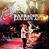 Babbacombe Lee Live Again by Fairport Convention (2012-06-19)