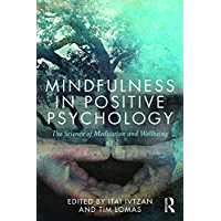 Mindfulness in Positive Psychology: The Science of Meditation and Wellbeing (English Edition)