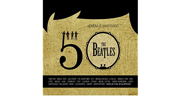 Homenaje 50 Aniversario: The Beatles by Varios Artistas on Amazon Music - Amazon.com