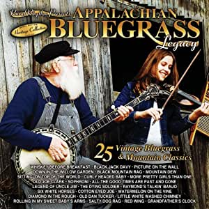 Appalachian Bluegrass Legacy - 25 Vintage Bluegrass and Mountain Classics