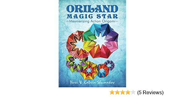 Oriland Magic Star Mesmerizing Action Origami Kindle Edition By