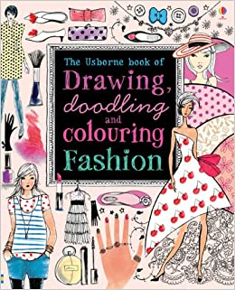 Drawing, Doodling & Colouring: Fashion (Usborne Drawing