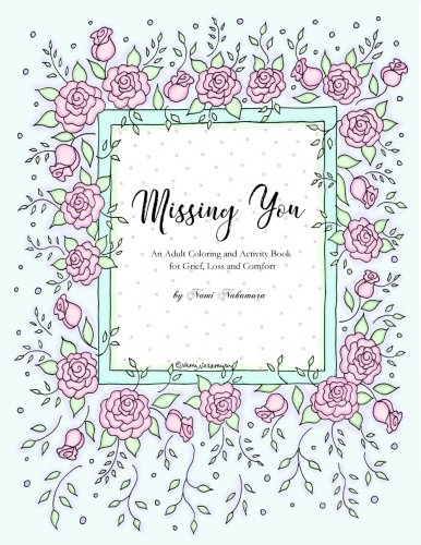 Missing You: An Adult Coloring Book for Grief, Loss and Comfort