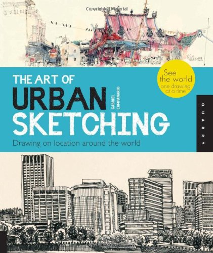 [PDF] The Art of Urban Sketching: Drawing On Location Around The World Free Download | Publisher : Quarry Books | Category : Others | ISBN 10 : 1592537251 | ISBN 13 : 9781592537259