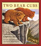 Two Bear Cubs: A Miwok Legend from California's Yosemite Valley by Robert D. San Souci front cover