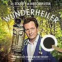Wunderheiler Hörspiel von Eckart von Hirschhausen Gesprochen von: Eckart von Hirschhausen