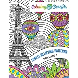 Coloring Has Benefits: Stress Relieving Patterns Volume 1