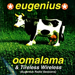 Oomalama & Tireless Wireless (Eugenius Radio Sessions)