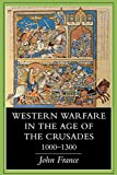 Western Warfare in the Age of the Crusades, 1000–1300