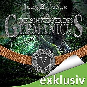 Die Schwerter des Germanicus (Die Saga der Germanen 5) Hörbuch