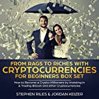 From Rags to Riches with Cryptocurrencies for Beginners Box Set: How to Become a Crypto-Millionaire by Investing in & Trading Bitcoin and Other Cryptocurrencies: Cryptocurrency Trading & Investing, Book 1 Hörbuch von Stephen Riles, Jordan Keizer Gesprochen von: Terry Jenkins, Glynn Amburgey