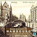 Bons Baisers De Hambourg - Vues Historiques De La Ville... 2018: Hambourg : Tradition Et Histoire De La Ville (Calvendo Places) (French Edition)