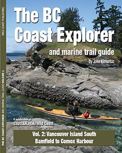 BC Coast Explorer & Marine Trail Guide Vol 2: Vancouver Island South, Bamfield to Comox Harbour by John Kimantas (July 01,2015)