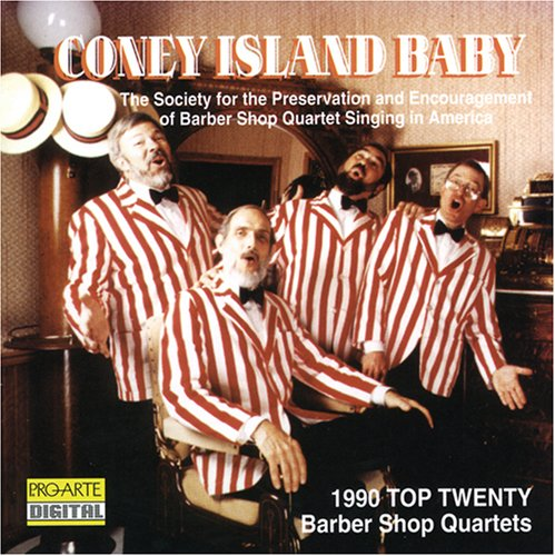 (Coney Island Baby: 1990 Top Twenty Barber Shop Quartets)