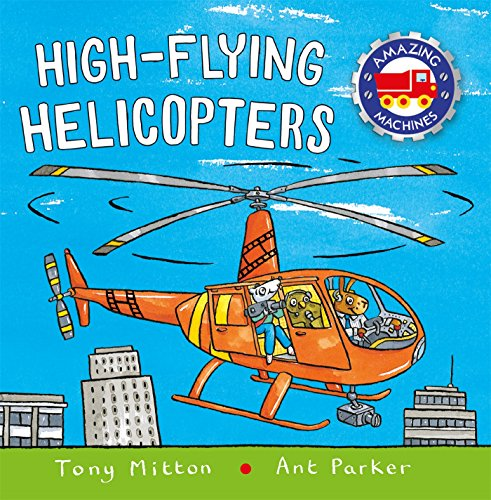 (High-flying Helicopters (Amazing Machines))