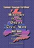 History of the Great Civil War 1642-1649, Samuel Rawson Gardiner, 1402184034