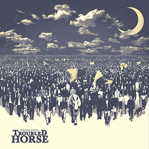 Troubled Horse - Revolution on Repeat (2017) [CD FLAC] Download