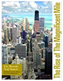 The Rise of the Magnificent Mile, Eric Bronsky and Neal Samors, 0979789257
