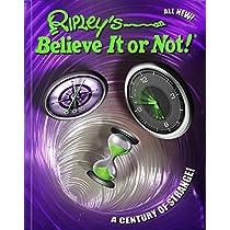Ripleys Believe It Or Not A Century Of Strange