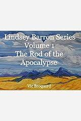 Lindsey Barron Series Volume 1 The Rod of the Apocalypse Kindle Edition