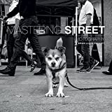 Mastering Street Photography