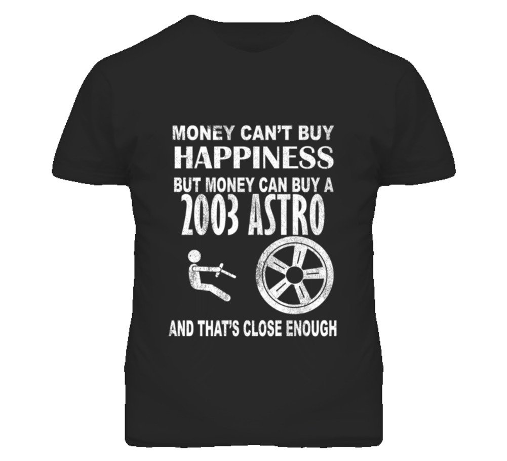 Cargeektees Com Money Cant Buy Happiness 2003 Chevy Astro Dark Distressed T Shirt 4411