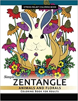 Amazon.com: Simple Zentangle Animal and Floral Coloring Book ...