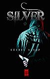 Silver (The Silver Series Book 1)