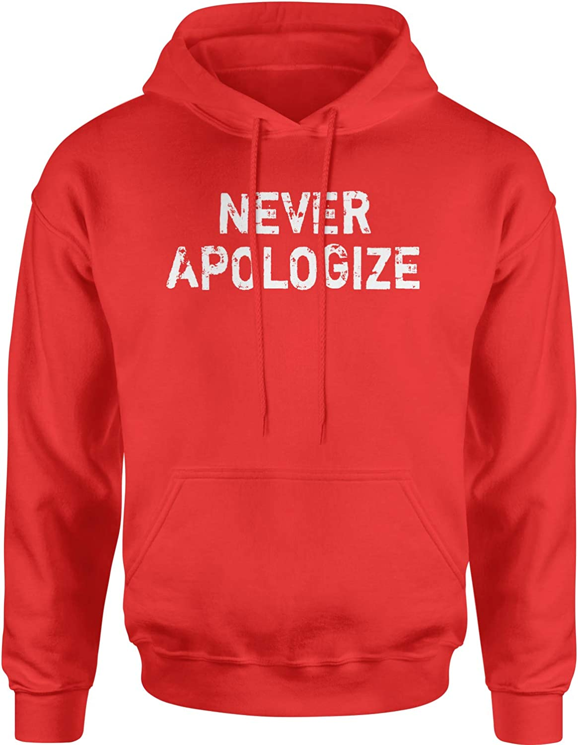 Expression Tees Never Apologize Unisex Adult Hoodie
