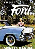 A MUST FOR OWNERS, MECHANICS & RESTORERS - THE 1955 FORD CAR OWNERS INSTRUCTION & OPERATING MANUAL - USER GUIDE -...