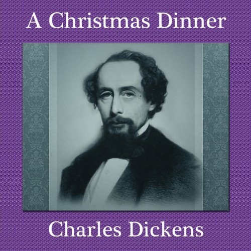 A Christmas Dinner: A Charles Dickens Story (Dinner Dickens Christmas)