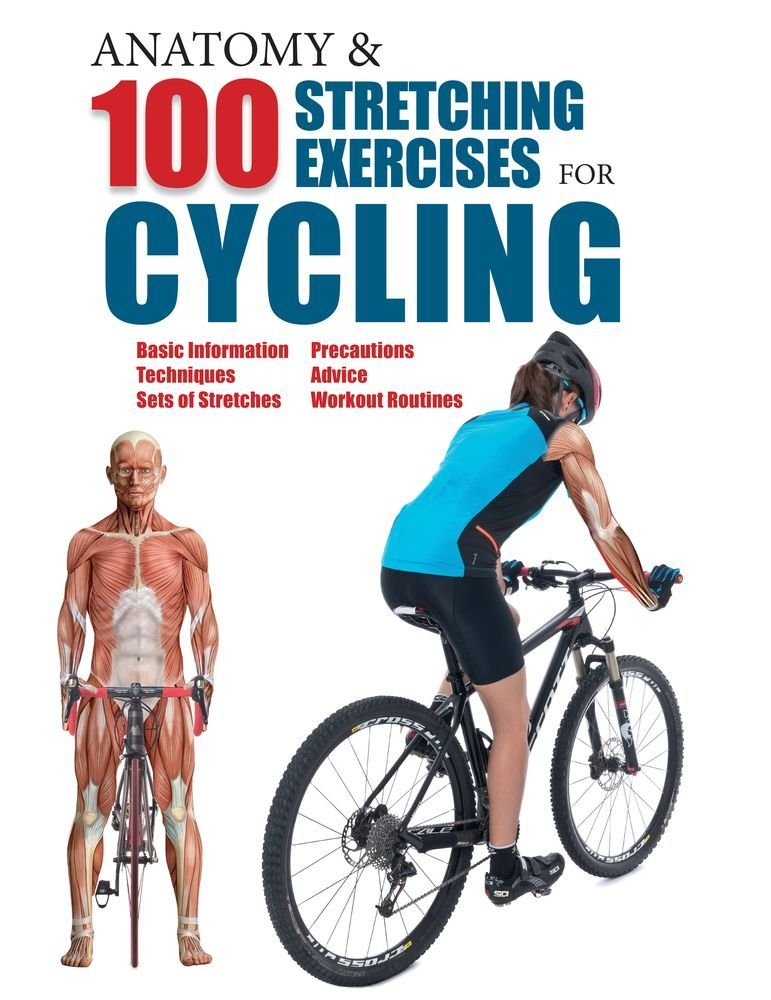 Anatomy & 100 Stretching Exercises for Cycling: Guillermo Seijas ...