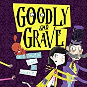 Goodly and Grave in a Deadly Case of Murder: Goodly and Grave, Book 2 | Justine Windsor
