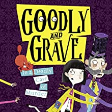 Goodly and Grave in a Deadly Case of Murder: Goodly and Grave, Book 2 Audiobook by Justine Windsor Narrated by Laura Kirman