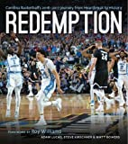 Redemption: Carolina Basketball's 2016–2017 Journey from Heartbreak to History