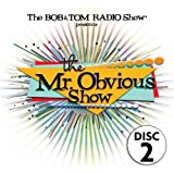 The Mr. Obvious Show - Disc 2