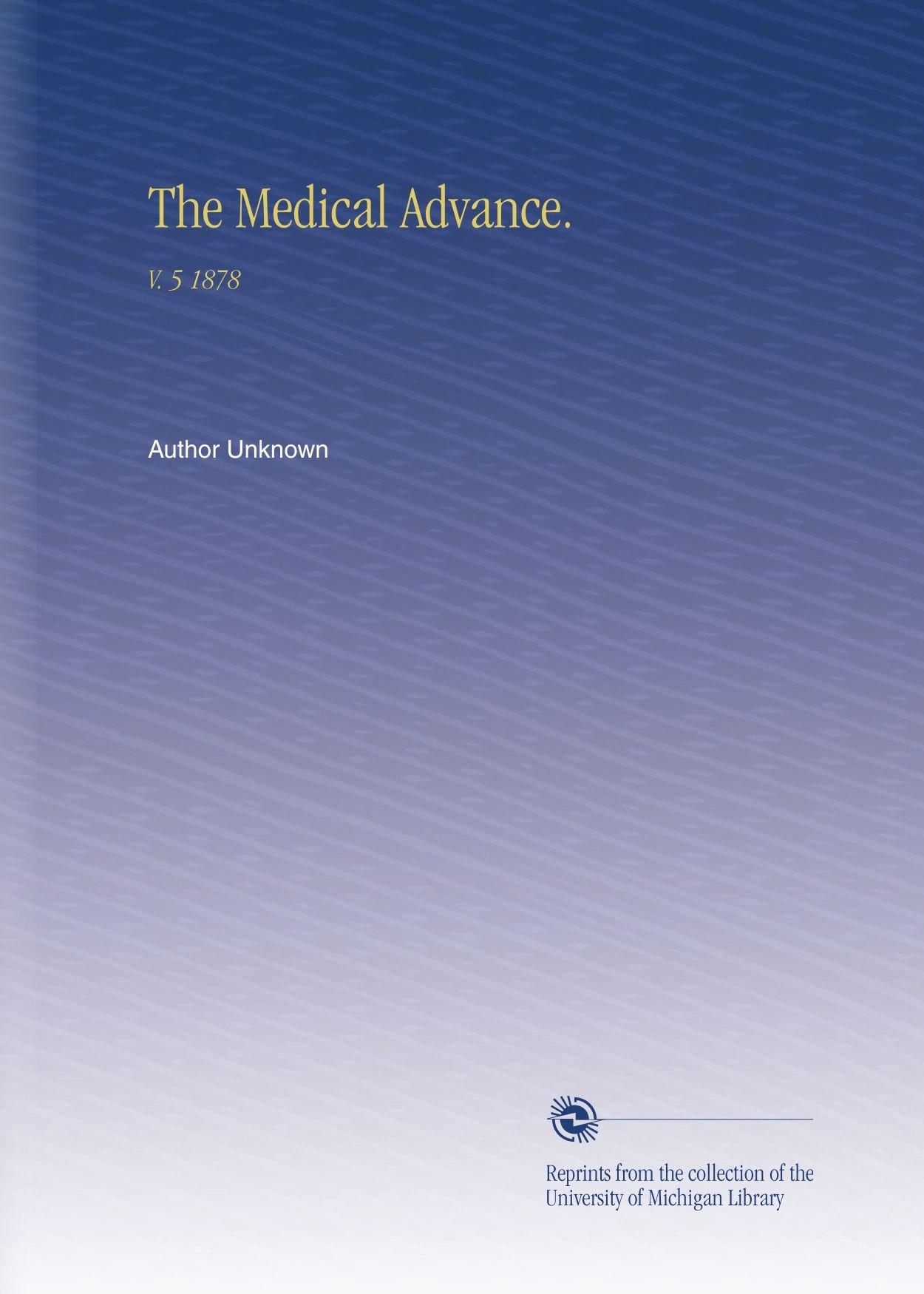The Medical Advance.: V. 5 1878 PDF