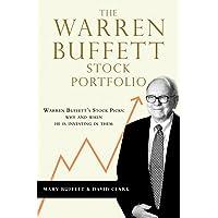The Warren Buffett Stock Portfolio: Warren Buffett Stock Picks: Why and When He Is Investing in Them