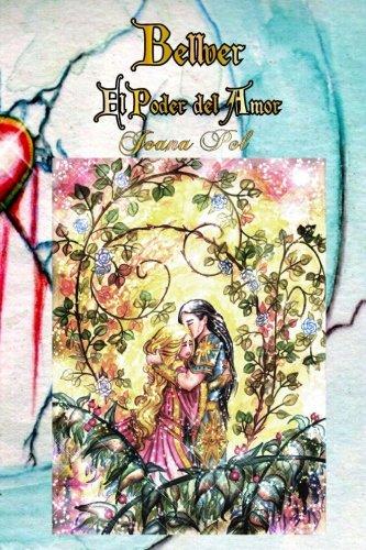 Bellver II. El Poder del Amor. [Ilustrado] (Spanish Edition) pdf epub
