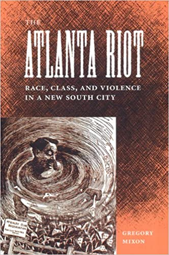 Book The Atlanta Riot: Race, Class, and Violence in a New South City (Southern Dissent)