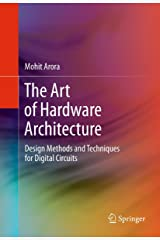 The Art of Hardware Architecture: Design Methods and Techniques for Digital Circuits Kindle Edition