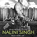 Cherish Hard: Hard Play Series, Book 1 Audiobook by Nalini Singh Narrated by Justine O. Keef