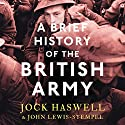 A Brief History of the British Army Audiobook by Major Jock Haswell Narrated by Ric Jerrom